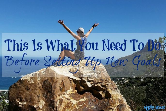 This Is What You Need To Do Before Setting Up New Goals